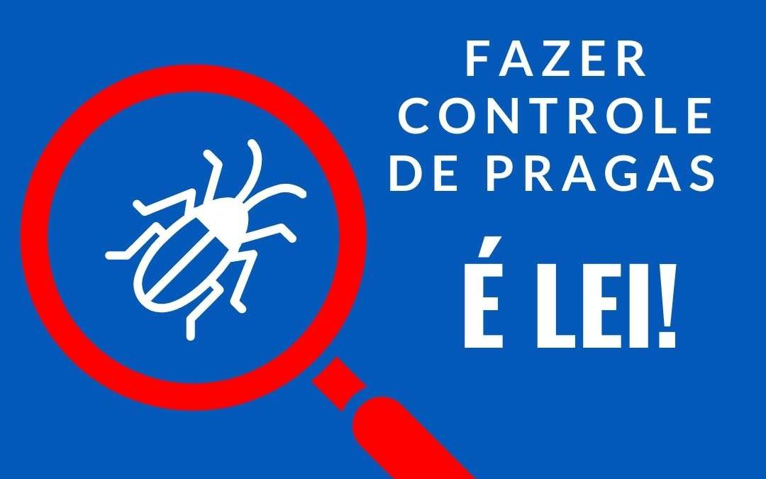 FAZER O CONTROLE DE PRAGAS, É LEI!